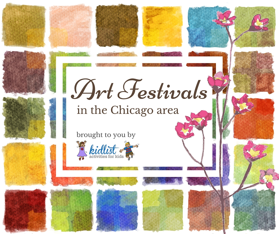 2019 Spring And Summer Art Fairs And Festivals In Chicagoland Kidlist